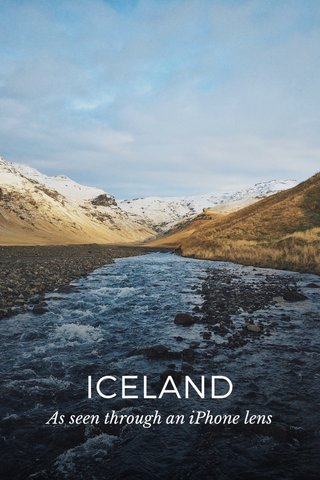 ICELAND As seen through an iPhone lens