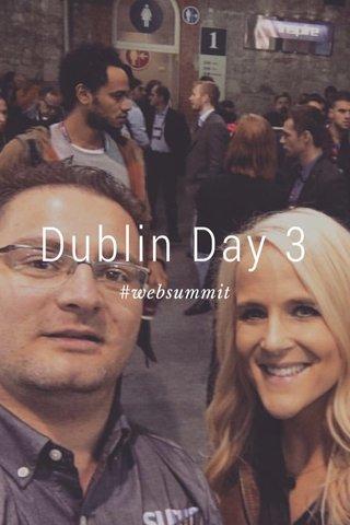 Dublin Day 3 #websummit
