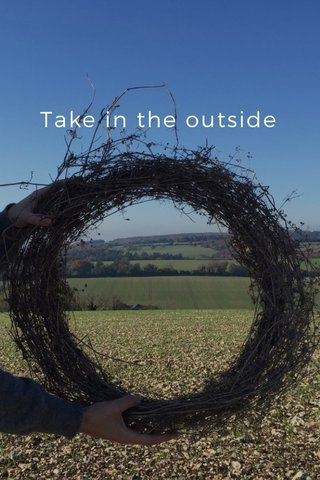 Take in the outside