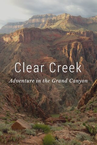 Clear Creek Adventure in the Grand Canyon