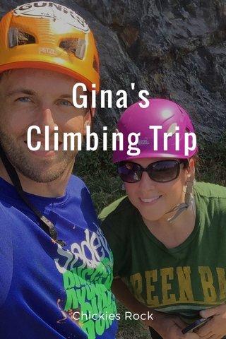 Gina's Climbing Trip Chickies Rock