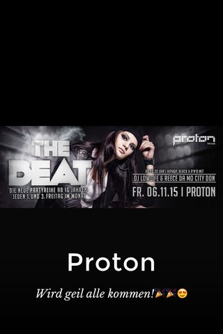 Proton Wird geil alle kommen!🎉🎉😍