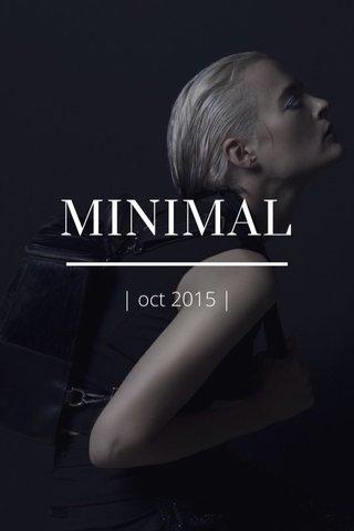 MINIMAL | oct 2015 |