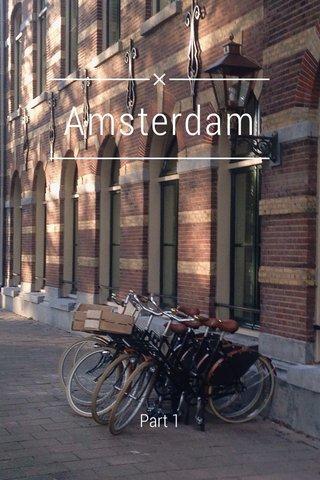 Amsterdam Part 1