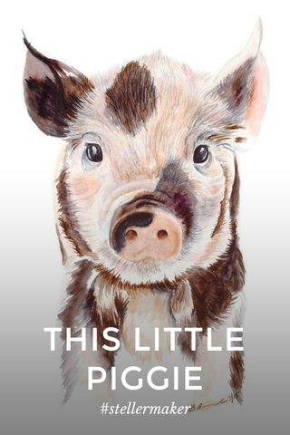 THIS LITTLE PIGGIE #stellermaker