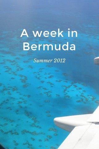 A week in Bermuda Summer 2012