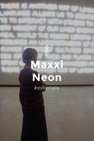 Maxxi Neon #stelleritalia