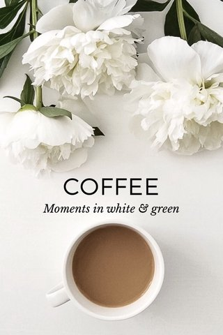 COFFEE Moments in white & green