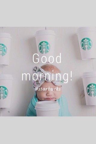 Good morning! #starbucks