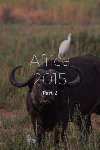 Africa 2015 Part 2
