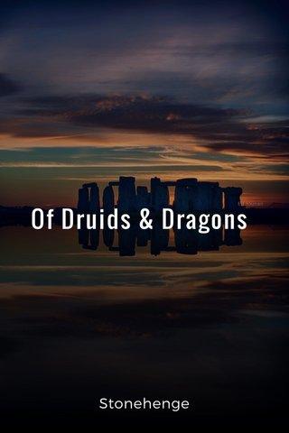 Of Druids & Dragons Stonehenge