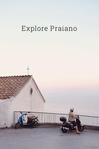 Explore Praiano