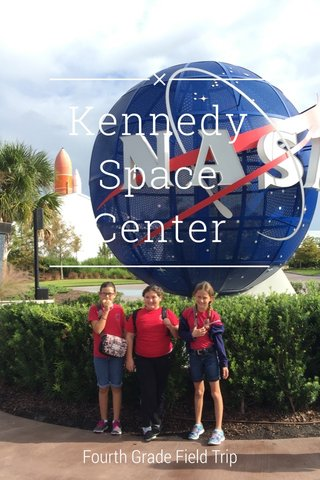 Kennedy Space Center Fourth Grade Field Trip