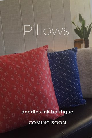 Pillows doodles.ink.boutique COMING SOON