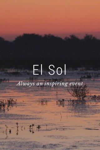 El Sol Always an inspiring event