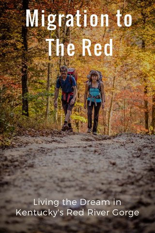 Migration to The Red Living the Dream in Kentucky's Red River Gorge
