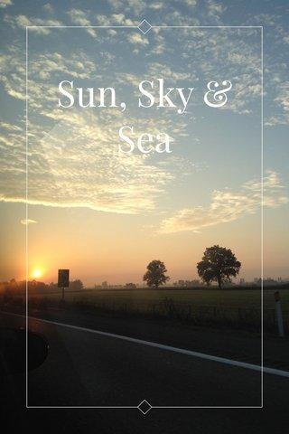 Sun, Sky & Sea