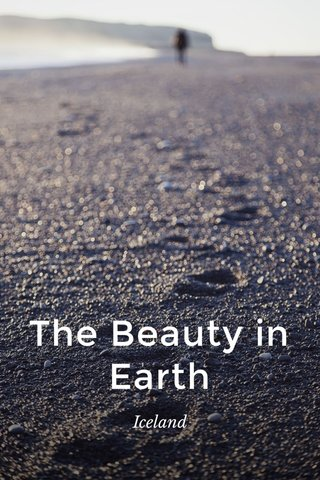 The Beauty in Earth Iceland