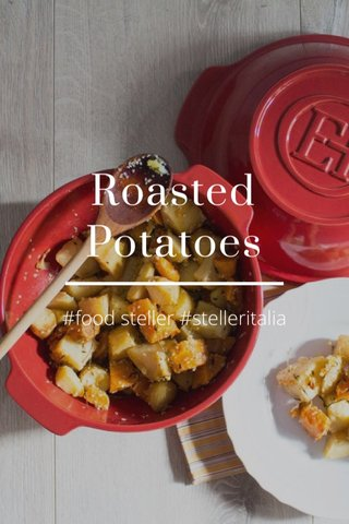 Roasted Potatoes #food steller #stelleritalia