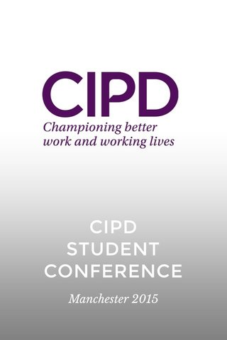 CIPD STUDENT CONFERENCE Manchester 2015