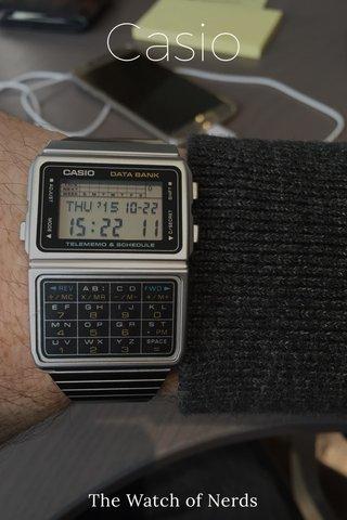 Casio The Watch of Nerds