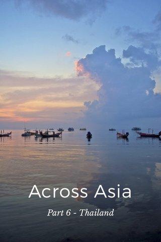 Across Asia Part 6 - Thailand
