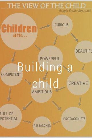 Building a child