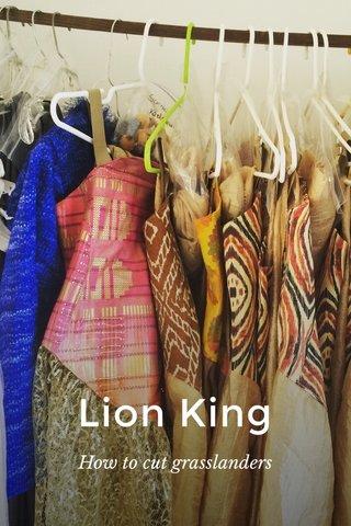 Lion King How to cut grasslanders