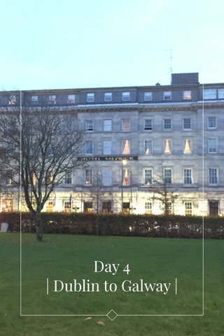 Day 4 | Dublin to Galway |