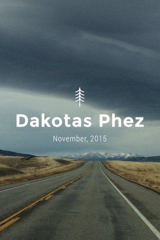 Dakotas Phez November, 2015