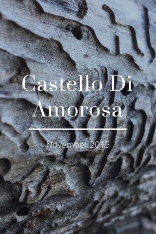 Castello Di Amorosa November 2015