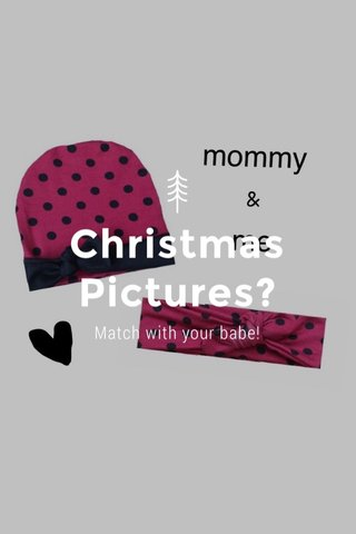 Christmas Pictures? Match with your babe!
