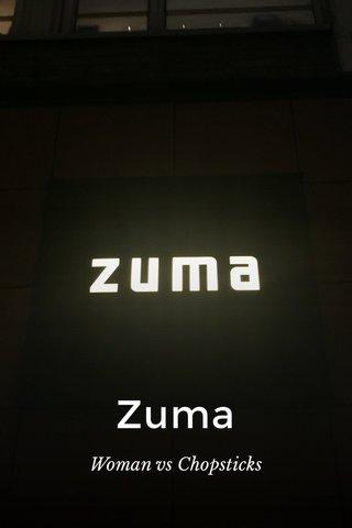 Zuma Woman vs Chopsticks