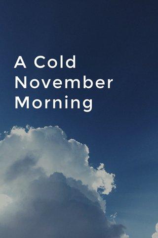 A Cold November Morning
