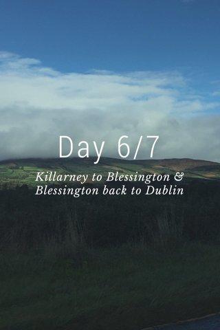 Day 6/7 Killarney to Blessington & Blessington back to Dublin