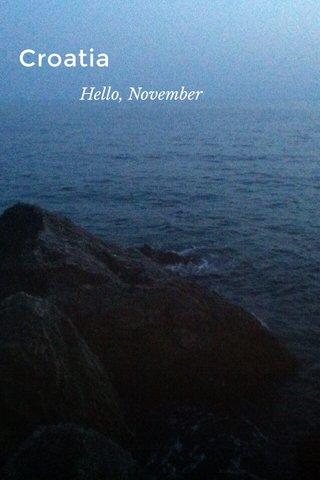 Croatia Hello, November
