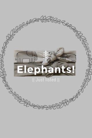 Elephants! || Just listed ||
