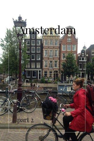 Amsterdam part 2