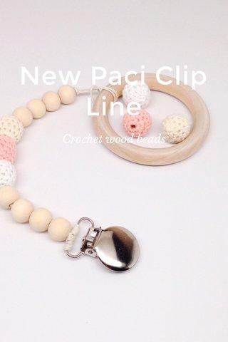 New Paci Clip Line Crochet wood beads