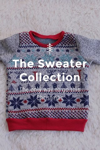 The Sweater Collection The only way to go this Christmas