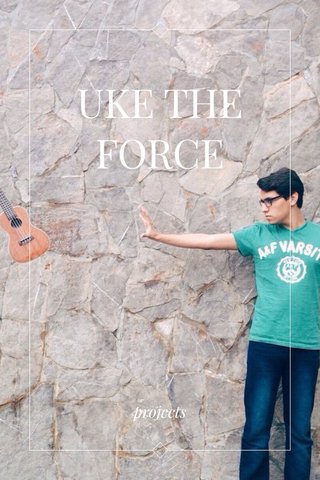 UKE THE FORCE projects