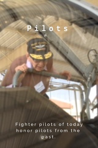 Pilots Fighter pilots of today honor pilots from the past.