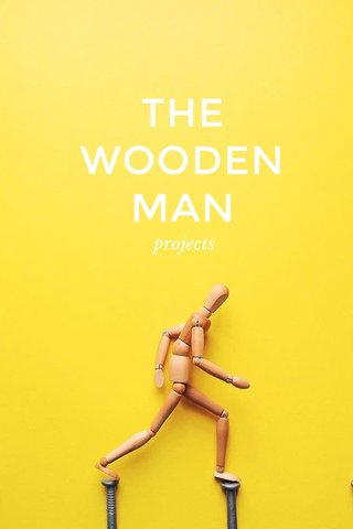 THE WOODEN MAN projects