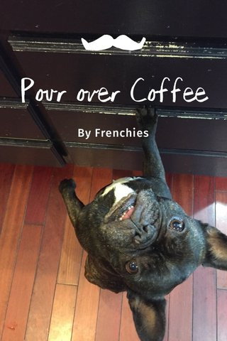 Pour over Coffee By Frenchies