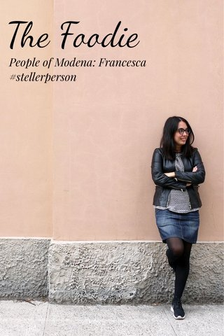 The Foodie People of Modena: Francesca #stellerperson