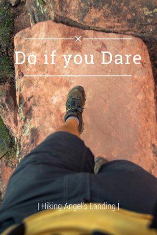 Do if you Dare | Hiking Angel's Landing |