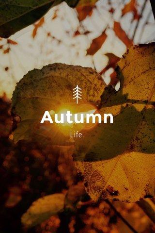 Autumn Life.