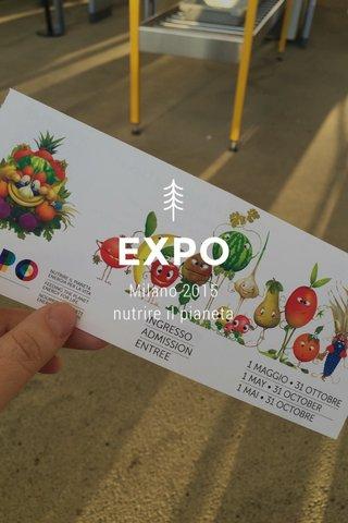 EXPO Milano 2015 nutrire il pianeta