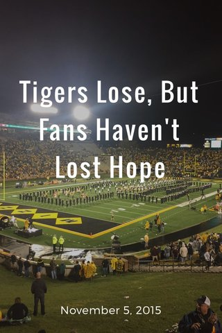 Tigers Lose, But Fans Haven't Lost Hope November 5, 2015
