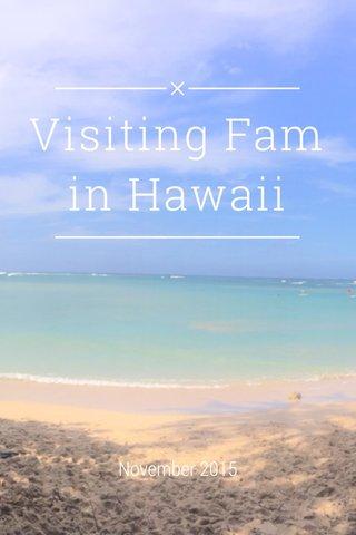 Visiting Fam in Hawaii November 2015